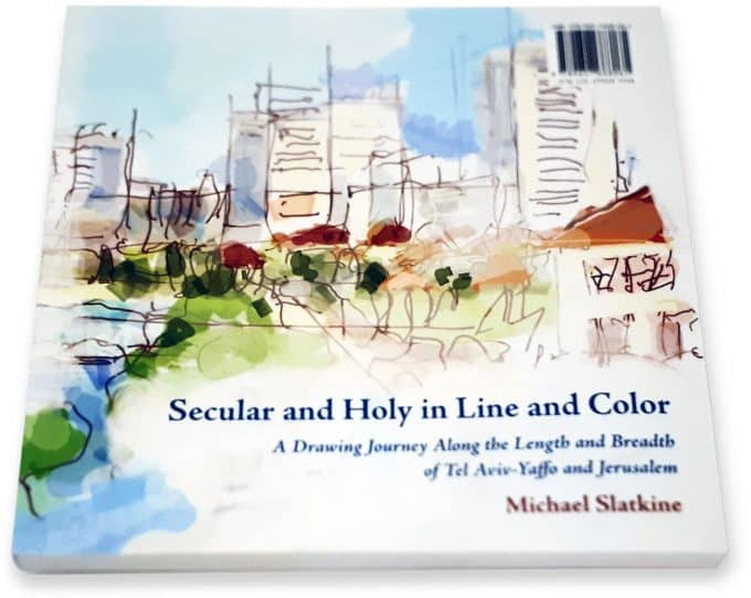 """Cover of the book """"secular and Holy in Line and Color """" A journey along the length and breadth of Tel Aviv Yaffo and Jerusalem"""